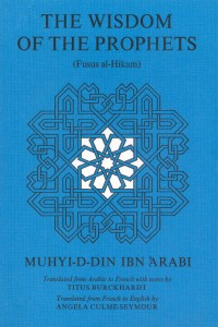 Wisdom of the Prophets Muhyiddin Ibn Arabi Beshara Publications