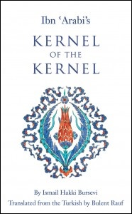 Ibn 'Arabi's Kernel of the Kernel by Ismail Hakki Bursevi Beshara Publications