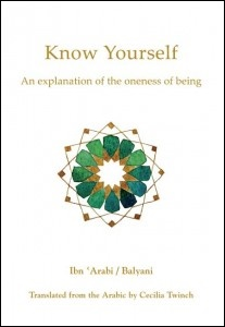Know Yourself by Muhyiddin Ibn 'Arabi / Awhad al-din Balyani Beshara Publications