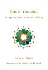 Know Yourself by Muhyiddin Ibn 'Arabi / Awhad al-din Balyani Beshara Publications