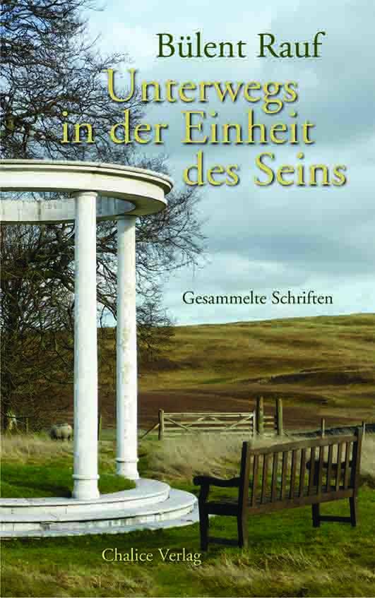 Unterwegs in der Einheit des Seins, by Bulent Rauf